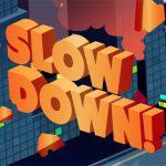 Slow Down: online